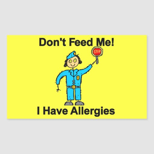 Don't Feed Me I Have Allergies Rectangle Stickers
