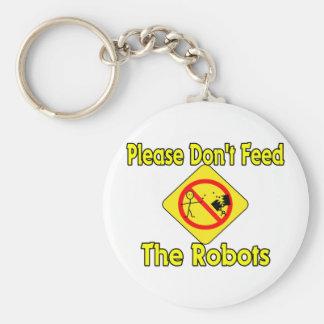 Don't Feed Robots Key Ring
