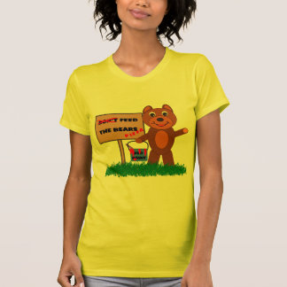 Don't Feed The Bears T-shirts