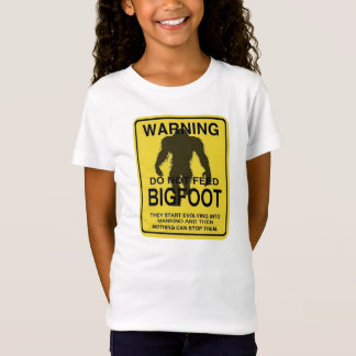 Don't feed the Bigfoot T-Shirt