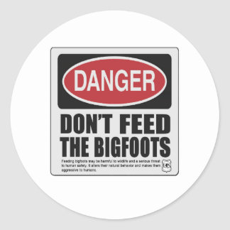 Don't Feed the Bigfoots Round Sticker