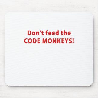 Dont Feed the Code Monkeys Mousepad