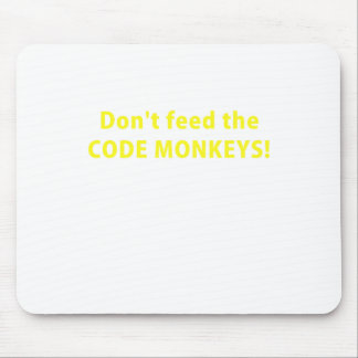 Dont Feed the Code Monkeys Mousepads