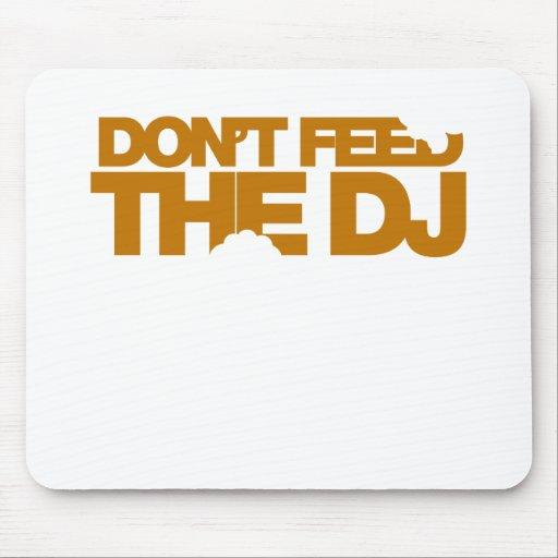 Don't Feed The DJ - Music Disc Jockey DJing vinyl Mouse Pad