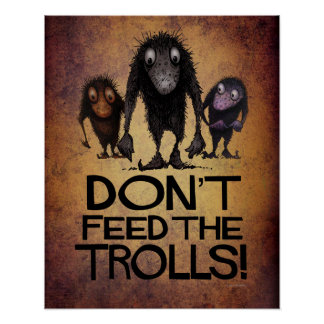 Don't Feed The Trolls! Funny Internet Art Poster