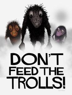 Questions fondamentales... Dont_feed_the_trolls_funny_internet_meme_t_shirt-r9213a880bd0e4844a04e7a5f9bdc4389_k2gr0_307