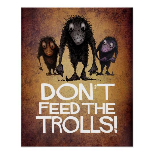 Don't Feed The Trolls Funny Poster