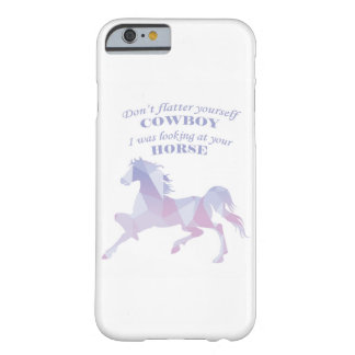 Dont flatter yourself cowboy barely there iPhone 6 case