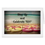 "DON'T FLIP FLOP AROUND-CELEBRATE YOUR ""50TH"" GREETING CARD"