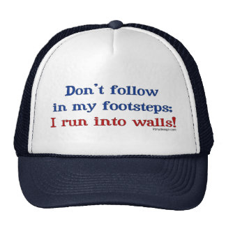 Don't follow in my footsteps; I run into walls. Mesh Hat