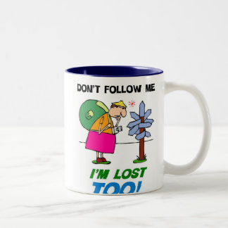 Don't Follow me.  I'm Lost too! Two-Tone Mug