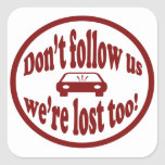 Don't follow us, we're lost too! humorous design sticker