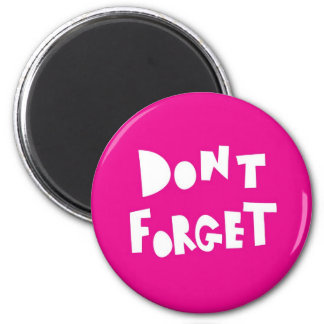 Dont forget 6 cm round magnet