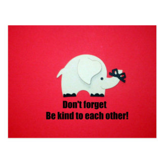 Don't forget, be kind to each other! postcard
