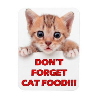"""Don't Forget Cat Food!"" Kitty Magnet"