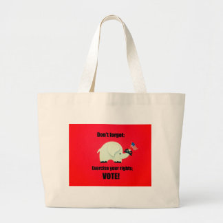 Don't forget: Exercise your rights; VOTE! Canvas Bags