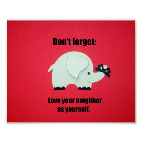 Don't forget: Love your neighbour as yourself Poster