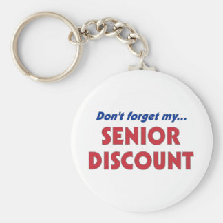 Don't Forget My Senior Discount Basic Round Button Key Ring
