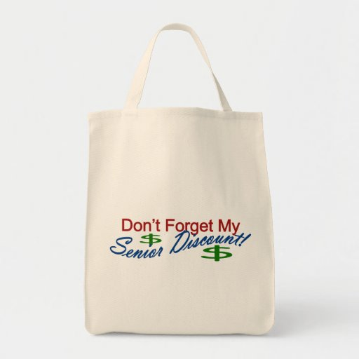 Don't Forget My Senior Discount Grocery Tote Bag