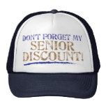 Don't Forget My Senior Discount! Hats