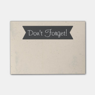 Don't Forget! Post-it Notes
