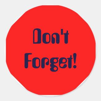 Don't Forget! Round Sticker