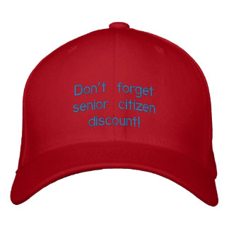 Don't forget senior citizen discount cap embroidered hats