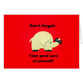 Don't forget: Take good care of yourself! Card