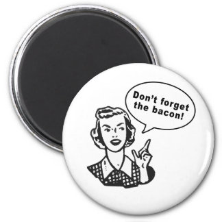 Don't Forget the Bacon! Fun Bacon Design 6 Cm Round Magnet