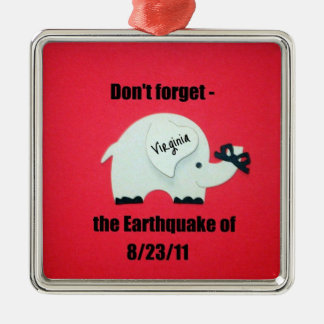 Don't forget the Earthquake... Christmas Ornament