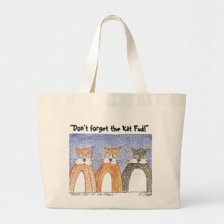 """Don't forget the Kat Fud!"" Large Tote Bag"
