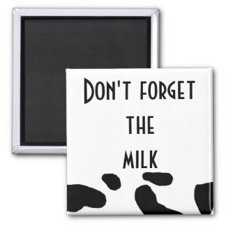 """Don't Forget the Milk."" Square Magnet"