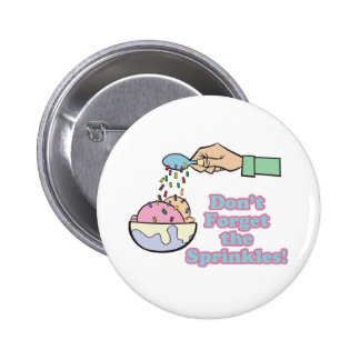 dont forget the sprinkles 6 cm round badge