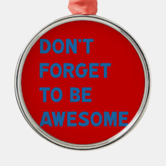 Don't Forget to Be Awesome Christmas Ornament
