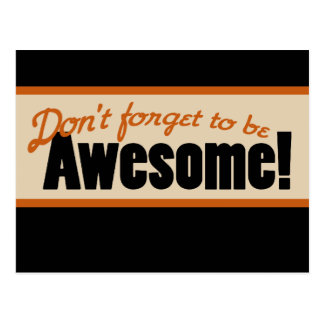 Don't Forget to be AWESOME Post Cards