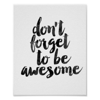 Don't Forget To Be Awesome Poster