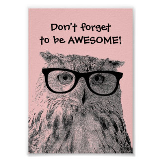 Don't forget to be awesome quote owl poster