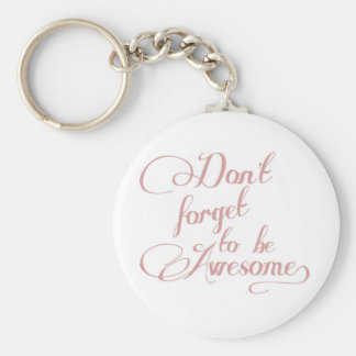 Don't Forget To Be Awesome Statement Keychain