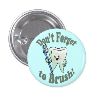 Don't Forget To Brush 3 Cm Round Badge