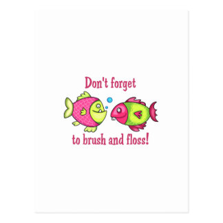 DONT FORGET TO BRUSH AND FLOSS POSTCARD