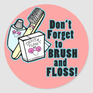 Dont Forget To Brush and Floss Round Sticker
