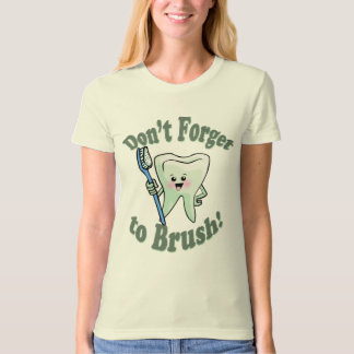 Don't Forget To Brush Tee Shirt