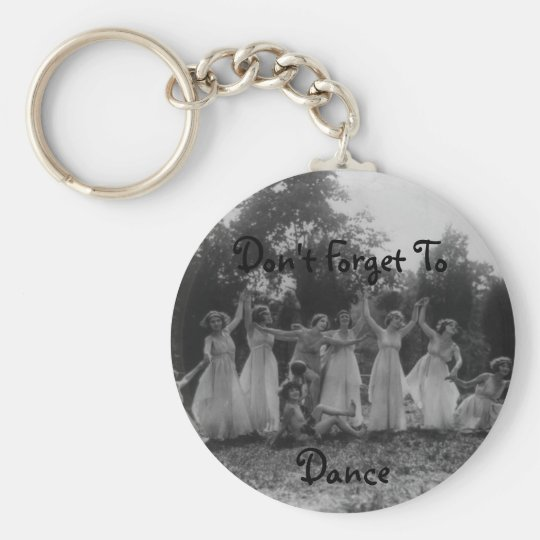 Don't Forget To Dance Keychain