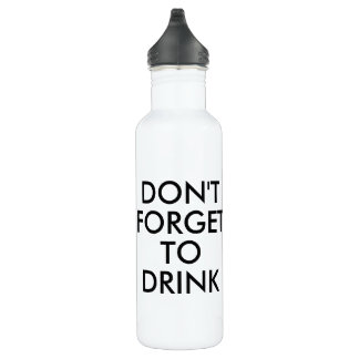 Don't forget to drink | Funny Humour Waterbottle 710 Ml Water Bottle