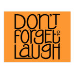 Don't Forget to Laugh black Postcard