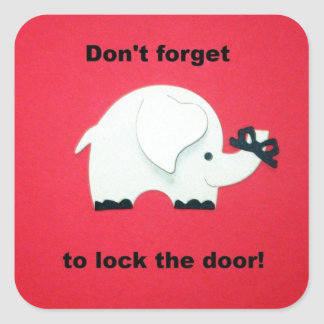 Don't forget to lock the door. square sticker