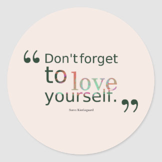 Dont-forget-to-love-yourself.-__quotes-by-Soren-Ki Round Sticker
