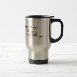 Dont-forget-to-love-yourself.-__quotes-by-Soren-Ki Travel Mug