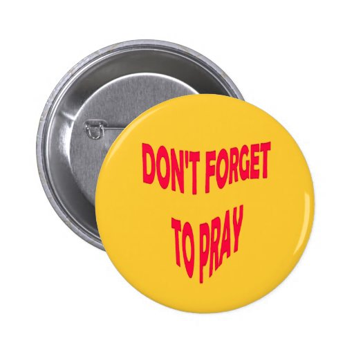 Don't Forget to Pray Button