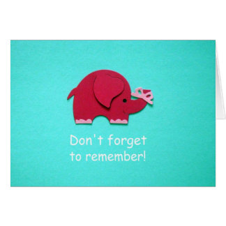 Don't forget to remember! card